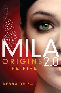 Mini Review: MILA 2.0 – Origins: The Fire by Debra Driza