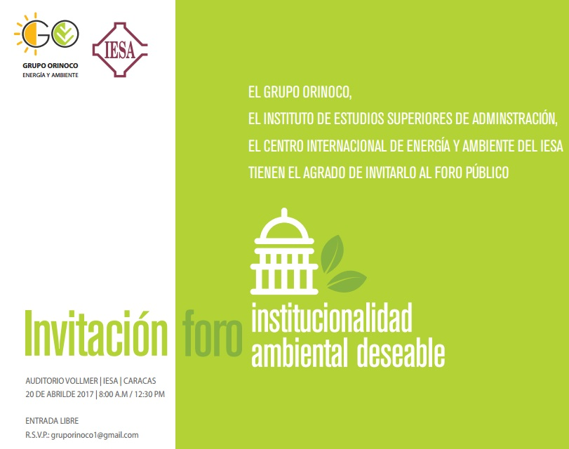 El @gruporinoco y el @IESA invitan al Foro: Institucionalidad Ambiental Deseable, #20A 8:00 am #Car