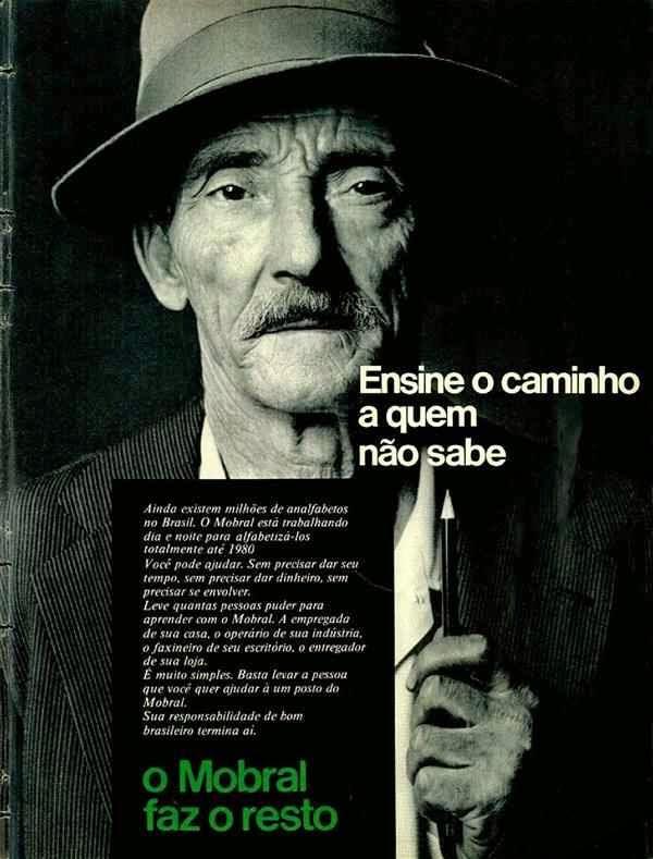 Propaganda de divulgação do projeto de alfabetização MOBRAL, nos anos 70.