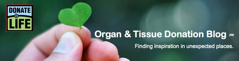 Donate Life Organ and Tissue Donation Blog