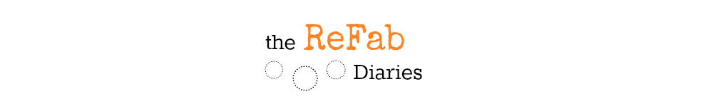 ReFab Diaries