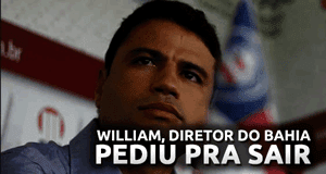 Confirmado: diretor William Machado deixa o Bahia
