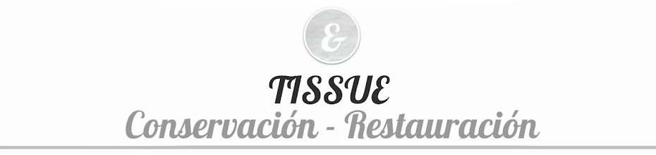 TISSUE: Conservación y restauración.
