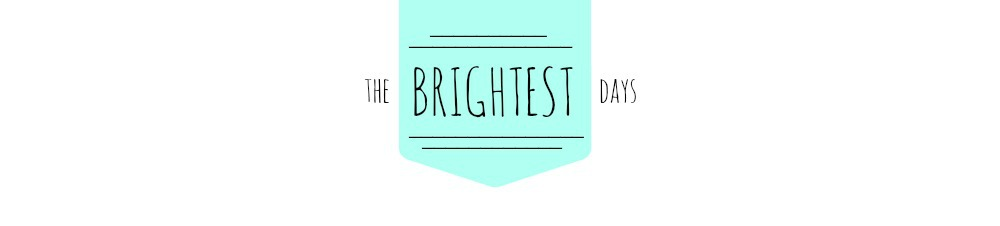 The Brightest Days