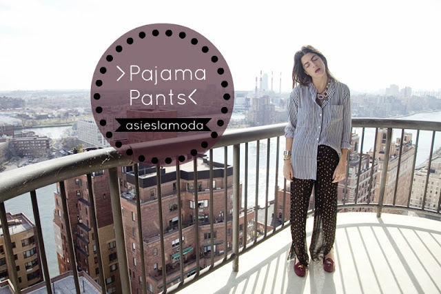 LOS PANTALONES DE LA TEMPORADA,STREET STYLE   PAJAMA PANTS