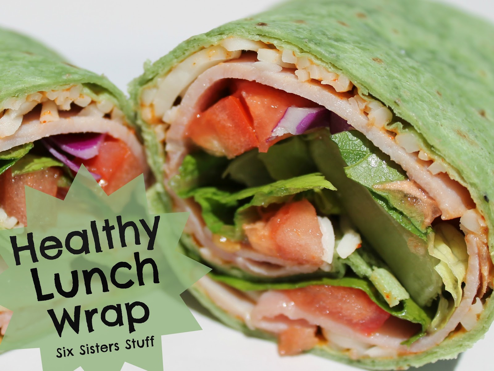 easy healthy lunch wrap six sisters 39 stuff