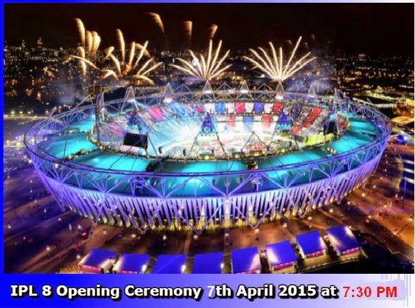 IPL 8 Opening Ceremony 7th april 2015