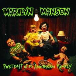 Marilyn Manson Portrait of an American Family CD cover