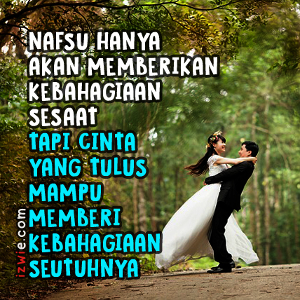 Nafsu Hanya Akan Memberikan Kebahagiaan Sesaat, Tapi Cinta Yang Tulus Mampu Memberi Kebahagiaan Seutuhnya