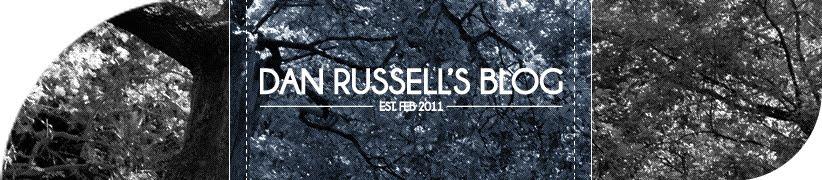 Dan Russell's Blog - EST. Feb 2011