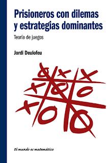 Prisioneros con Dilemas y Estrategias Dominantes - Jordi Deulofeu