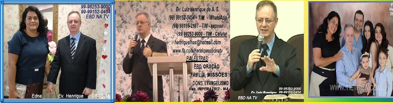 EBD NA TV Ev. Henrique Para nos agendar - 99-9152-0454 - 99-98253-9000