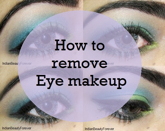 How to Remove Eye makeup Easily: Makeup Topic : Indian Beauty Forever ...