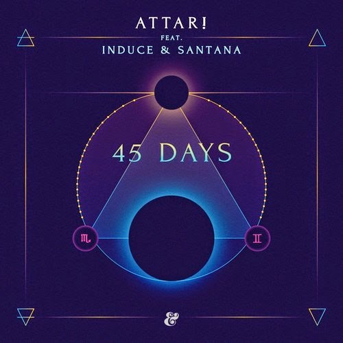 ATTAR! feat. Induce & Santana - 45 days