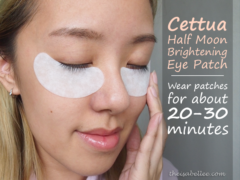 Apply Cettua Half Moon Brightening Eye Patch for 20-30 minutes