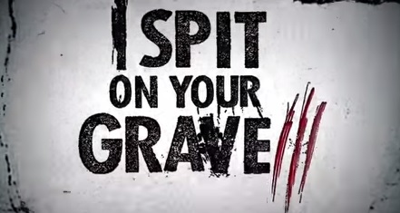 i spit on your grave 3 banner