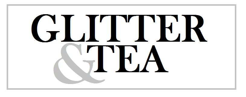 glitter and tea