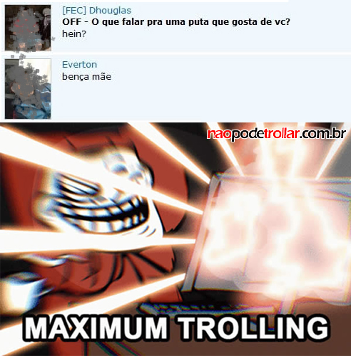 maximum troll, puta, fapeiro do krl, nonsense, lol, wtf, barbi grou