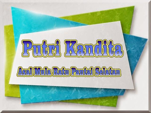 Cerita Rakyat Putri Kandita (Asal Muasal Ratu Pantai Selatan)