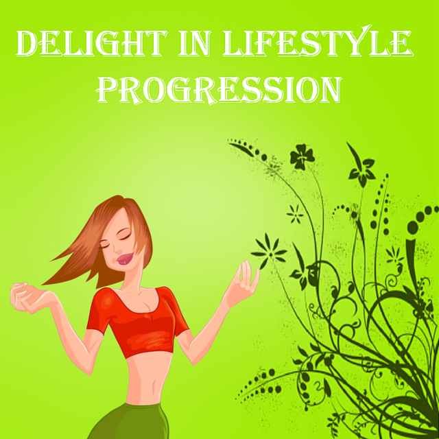 Delight in Lifestyle Progression