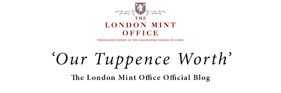 'Our Tuppence Worth'- The London Mint Office Official Blog