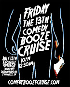 Friday the 13th Comedy Booze Cruise Friday July 13th, 2012 10pm12:30am