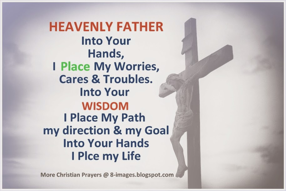 Heavenly Father into Your Hand I Place My Worries