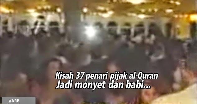 Kisah 37 Penari Wanita Menari Pijak Al Quran Jadi Monyet dan Babi