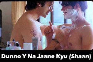 Dunno Ye Na Jaane Kyu (Shaan)