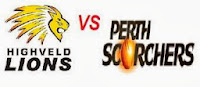 Watch CLT20 4th Match, Group A played between Highveld Lions vs Perth Scorchers Live Streaming.