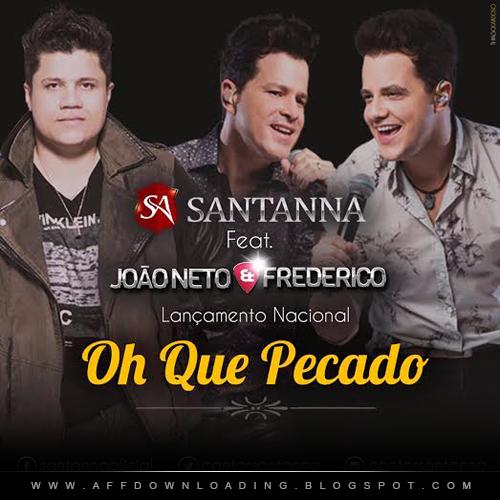 Santanna - Oh Que Pecado (Part. João Neto e Frederico)