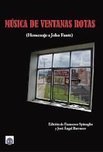 MÚSICA DE VENTANAS ROTAS: Homenaje a John Fante