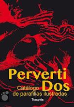 PERVERTIDOS. CATÁLOGO DE PARAFILIAS ILUSTRADAS