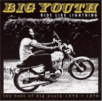 Big Youth - Ride Like Lightning - The Best Of 1972-1976