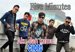 Lirik dan Chord(Kunci Gitar) Five Minutes ~ Aku dan Kamu