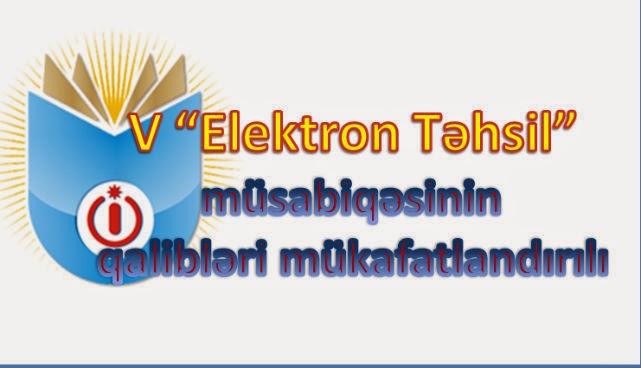 """V """"Elektron Təhsil"""" müsabiqəsinin qalibləri bəlli oldu"""