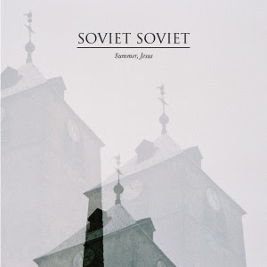 Soviet Soviet Summer Jesus
