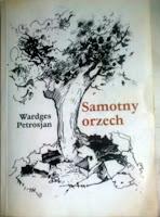 Wardges Petrosjan, Samotny orzech, Okres ochronny na czarownice, Carmaniola