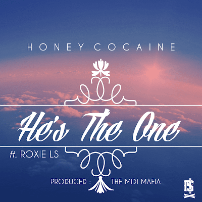 Honey Cocaine - He's The One (Ft. Roxie LS)