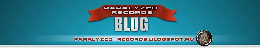 Paralyzed Records Blog
