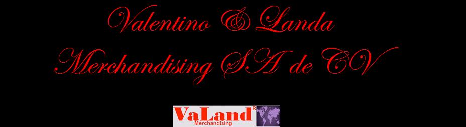 Valentino & Landa Merchandising