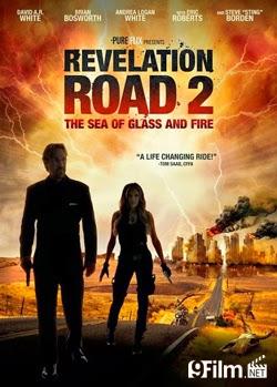 Con Đường Cách Mạng 2: Biển Cát Và Lửa - Revelation Road 2: The Sea Of Glass And Fire