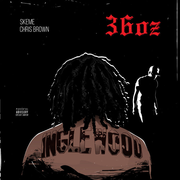 Skeme - 36 Oz (Feat. Chris Brown)