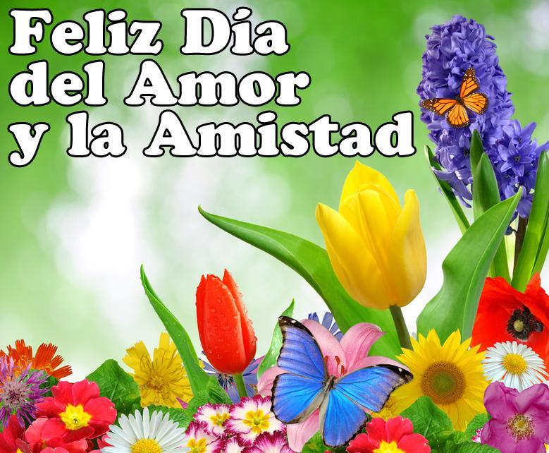Feliz DIA Del Amor Y De La Amistad