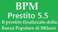 Finanziamenti finalizzati: Prestito 5.5 di BPM con tasso in promozione