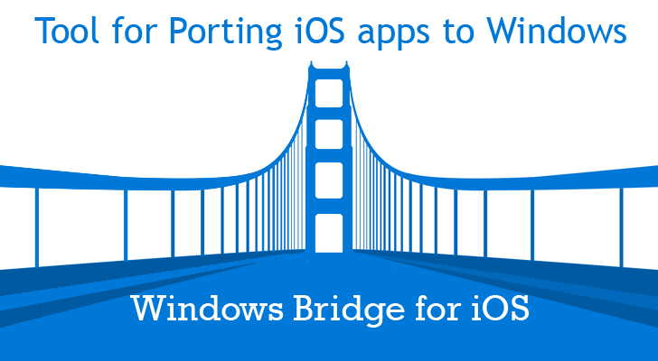 Microsoft Open-Sources Tool for Porting iOS Apps to Windows