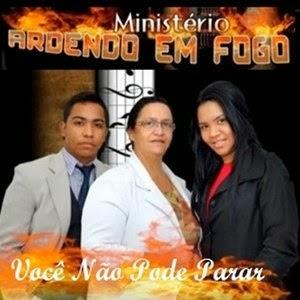 Ministério Ardendo em Fogo – Você Não Pode Parar