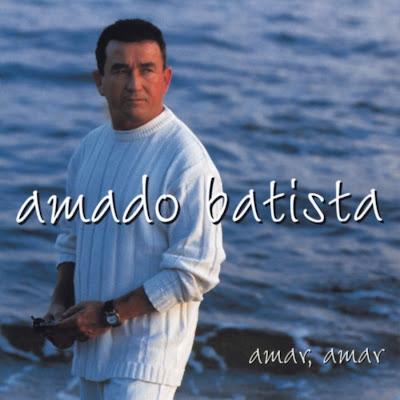Amado Batista - Amar, Amar