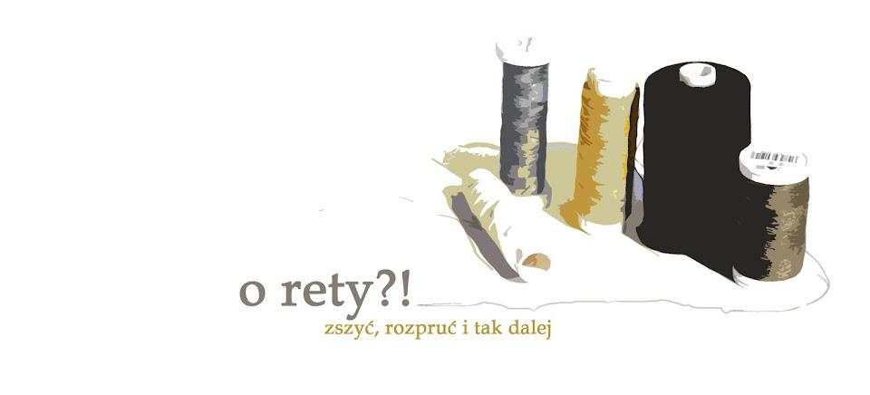 o rety! czyli zszyć, rozpruć i tak dalej... czyli blog o szyciu i przeróbkach