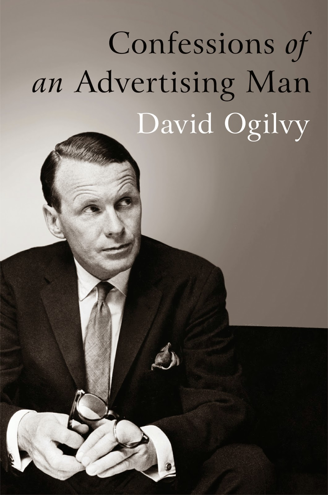 David Ogilvy Confessions of an Advertising Man